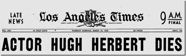 March 13, 1952, Hugh Herbert dies