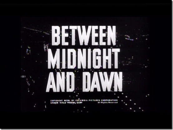 """Between Midnight and Dawn"""