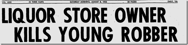 Aug. 8, 1953, Liquor Store Owner Kills Robber