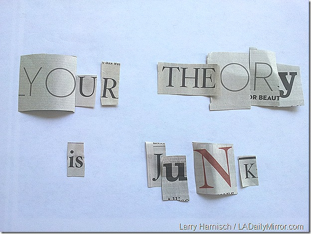 Your Theory Is Junk