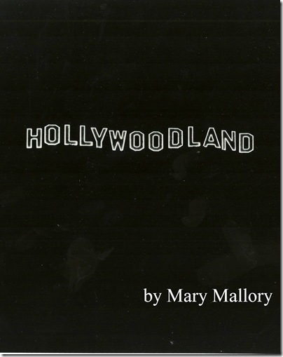 "Mary Mallory ""Hollywoodland"""