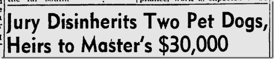 Oct. 11, 1947, Jury Disinherits Two Pet Dogs