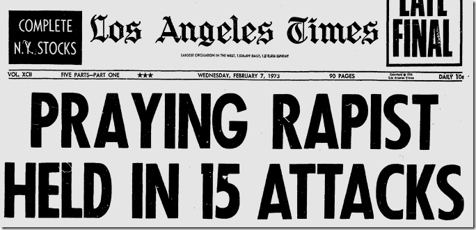 Feb. 7, 1972, Praying Rapist
