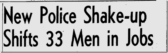 Aug. 4, 1946, Police Shakeup