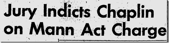 Feb. 11, 1944, Charlie Chaplin Indicted
