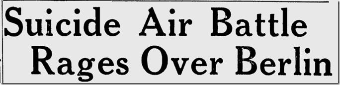 April 30, 1944, Daylight Bombing of Berlin