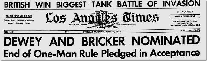 June 29, 1944, Dewey and Bricker Nominated