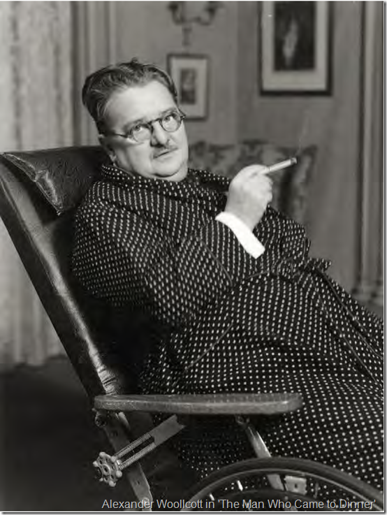 "Alexander Woollcott in ""The Man Who Came to Dinner"""
