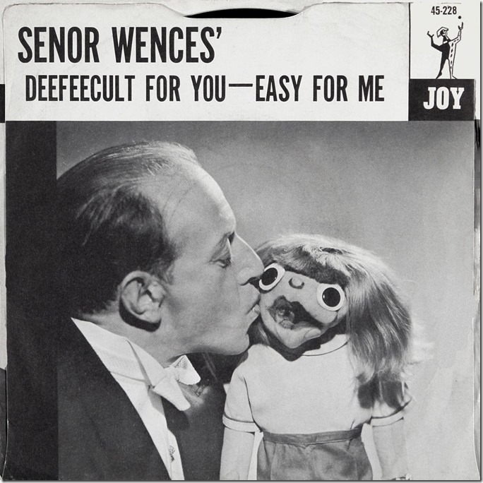 Senor Wences - Deefeecult For You, Easy For Me