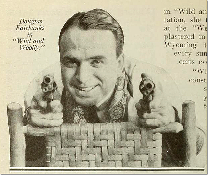 "Douglas Fairbanks ""Wild and Wolly"""