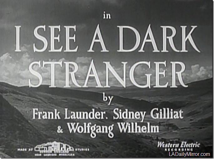 'I See a Dark Stranger'