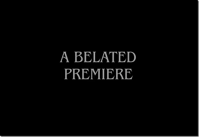 A Belated Premiere