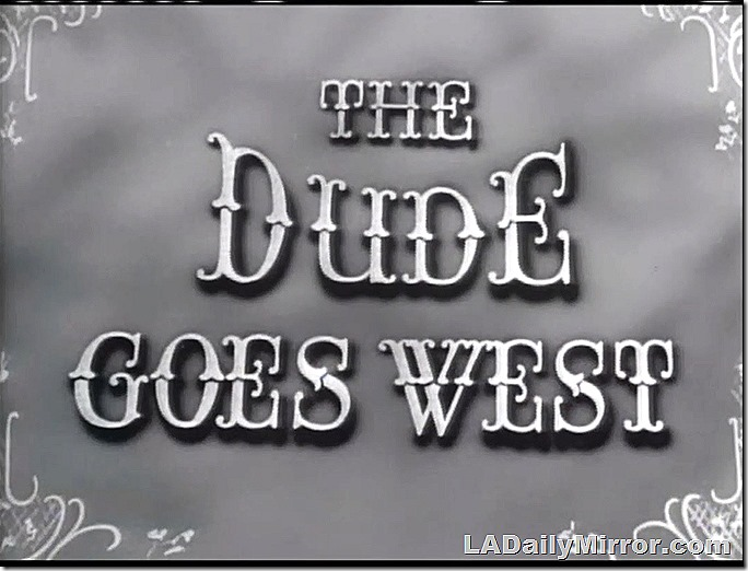 May 2, 2020, The Dude Goes West