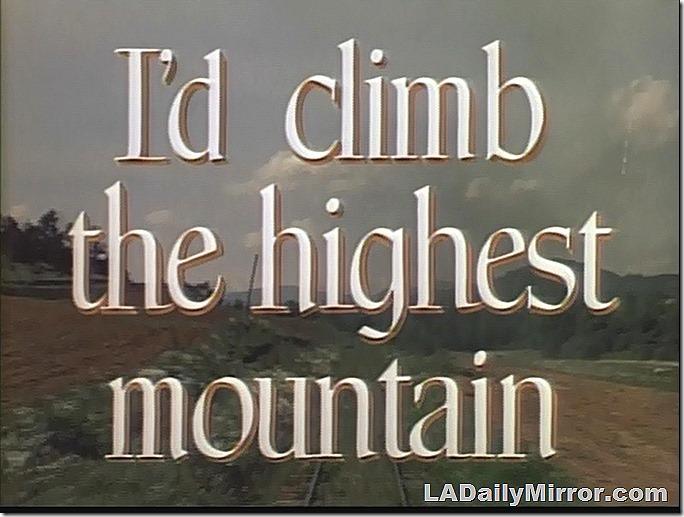 Jan. 30, 2021, I'd Climb the Highest Mountain Main Title